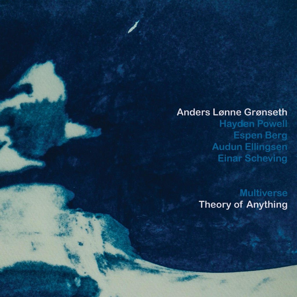Anders Lønne Grønseth / Multiverse: Theory Of Anything