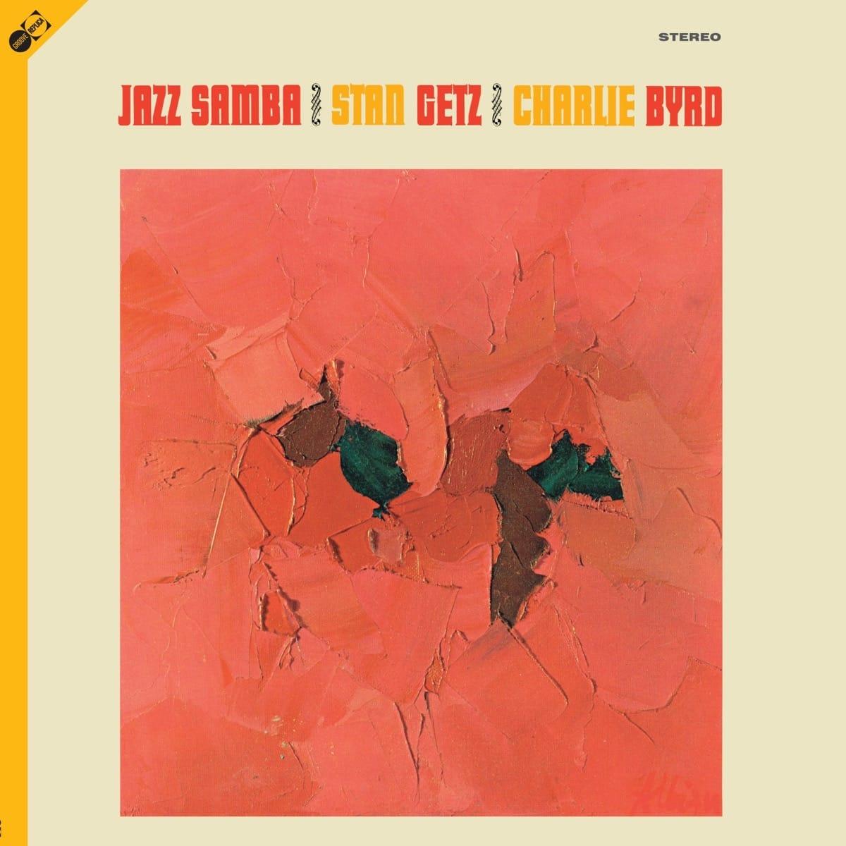 Stan Getz, Charlie Byrd: Jazz Samba | Jazz Journal